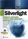 Silverlight - výukový průvodce tvorbou interaktivních aplikací