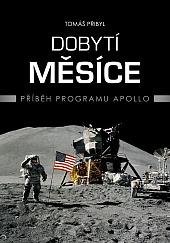 Dobytí Měsíce: Příběh programu Apollo