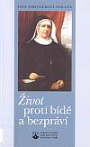 Život proti bídě a bezpráví - Cesta a působení sestry Marie Terezie Schererové