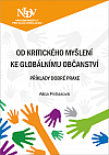 Od kritického myšlení ke globálnímu občanství: Příklady dobré praxe