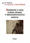 Osobnost a dílo Viléma Závady v bibliografických datech