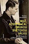Muž, který začal druhou světovou válku: Alfred Naujocks: padělatel, vrah, terorista
