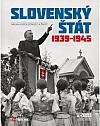 Slovenský štát 1939-1945: Válka – společnost - život