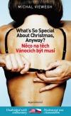 What So Special About Christmas, Anyway?  / Něco na těch Vánocích být musí (dvojjazyčná kniha)