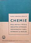Chemie pro pátou třídu realných gymnasií, reformních reál. gymnasií a reálek