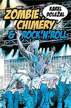 Zombie, chiméry a rock