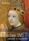 Václav IV. - záhady a mysteria