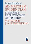 """Ad majorem evidentiam: Literární reprezentace """"zřejmého"""" v textech J. A. Komenského"""