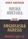 Ruská kultúra verzus anglosaská agresia