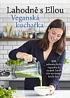 Lahodně s Ellou: Veganská kuchařka