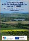 Krajinotvorné profese a aktivity člověka v chráněných územích UNESCO – Role lidských činností v současné kulturní krajině