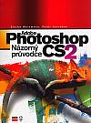 Adobe Photoshop CS2: Názorný průvodce