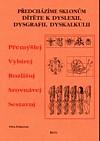Předcházíme sklonům dítěte k dyslexii, dysgrafii, dyskalkulii