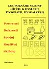 Jak poznáme sklony dítěte k dyslexii, dysgrafii, dyskalkulii