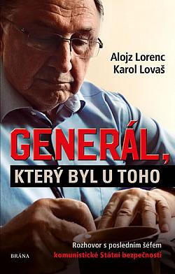 Generál, který byl u toho: Rozhovor s posledním šéfem komunistické Státní bezpečnosti obálka knihy