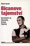 Bicanovo tajemství: Kanonýrem za Masaryka, Hitlera, Čepičky