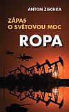 Zápas o světovou moc: Ropa