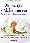 Skoncujte s Alzheimerem, Parkinsonem a dalšími nemocemi
