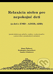Relaxácia nielen pre nepokojné deti (a deti s ĽMD - ADHD, ADD) obálka knihy