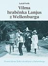 Lukáš Pavlík: Vilma hraběka Lanjus z Wellenburgu - zhodnocení