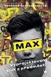 Max, vyprojektovaný kluk z předměstí