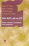 Kdo šetří, má za tři? : diskurz šetrnosti v proměnách české společnosti
