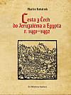 Cesta z Čech do Jeruzaléma a Egypta r. 1491–1492
