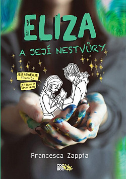 Šedá myš vs. Superstar : Francesca Zappia - Eliza a more príšer