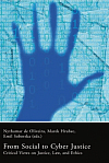 From Social to Cyber Justice: Critical Views on Justice, Law and Ethics