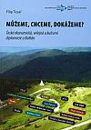 Můžeme, chceme, dokážeme? - Česká ekonomická, veřejná a kulturní diplomacie a Balkán