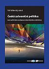 Česká zahraniční politika: Mezi politickým (ne)zájmem a byrokratickou efektivitou
