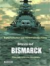 Bitevní loď Bismarck: Příběh lodě a přeživšího člena posádky