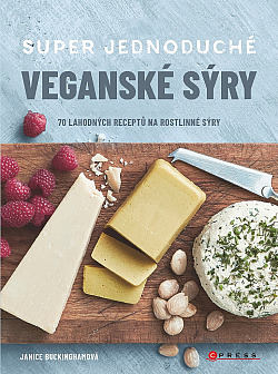 Super jednoduché veganské sýry