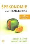 Špekonomie, aneb, Freakonomics