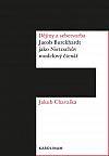Dějiny a sebetvorba: Jacob Burckchardt jako Nietzschův modelový čtenář