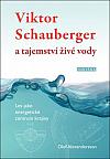 Viktor Schauberger a tajemství živé vody : les jako energetické centrum krajiny