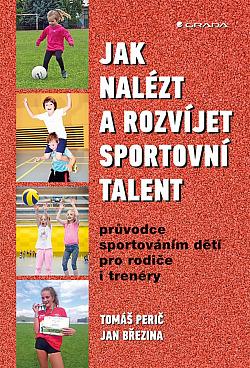 Jak nalézt a rozvíjet sportovní talent obálka knihy