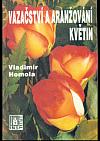 Vazačství a aranžování květin