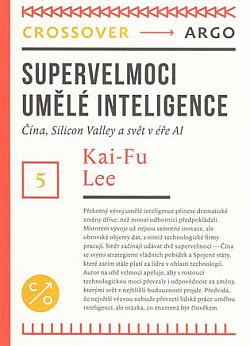 Supervelmoci v oblasti umělé inteligence: Čína, Silicon Valley a nový světový pořádek
