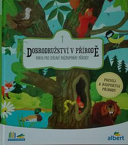 Dobrodružství v přírodě 1 - Kniha pro zvídavé průzkumníky přírody obálka knihy