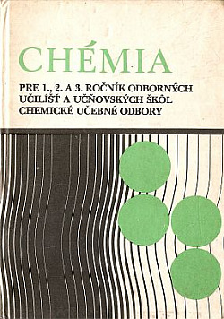 Chémia pre 1., 2. a 3. ročník odborných učilíšť a učňovských škôl