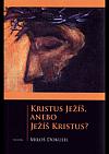 Kristus Ježíš, anebo Ježíš Kristus?