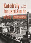 Katedrály industriálního věku: Textilní továrny a sociální otázka v českých zemích, 1884–1914