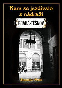 Kam se jezdilo z nádraží Praha - Těšnov obálka knihy