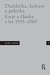 Dialektika, kultura a politika: Eseje a články z let 1955-1969
