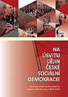 Na úsvitu dějin české sociální demokracie: Od prvopočátků hnutí k základům moderní politické strany (1844-1893)