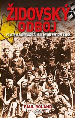 Židovský odboj: Povstání proti nacistům za druhé světové války