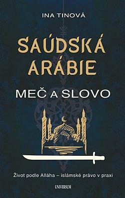 Saúdská Arábie: Meč a slovo