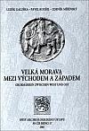 Velká Morava mezi východem a západem