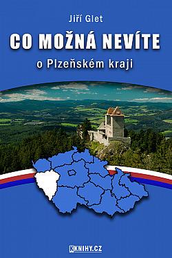 Co možná nevíte o Plzeňském kraji obálka knihy